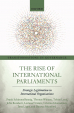 The Rise of International Parliaments: Strategic Legitimation in International Organizations.